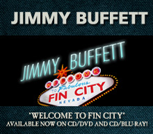 Jimmy Buffett's Welcome to Fin City on CD/DVD and CD/Blu-ray