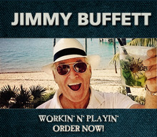 Jimmy Buffett's Workin' n' Playin' is available now!